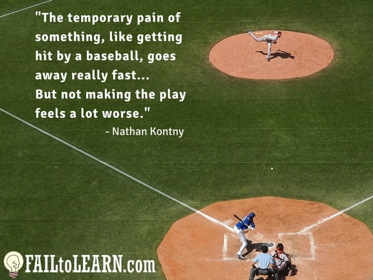 The temporary pain of something like getting hit by a baseball goes away really fast…but not making the play feels a lot worse.